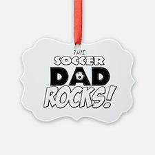 This Soccer Dad Rocks copy Ornament