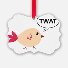 Twat said the bird Ornament