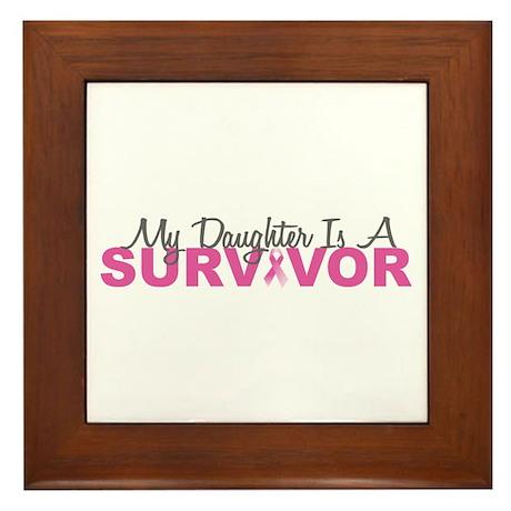 My Daughter Is A Survivor Framed Tile