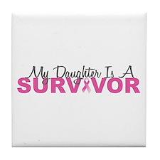 My Daughter Is A Survivor Tile Coaster