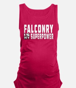 Falconry Is My Superpower Maternity Tank Top