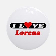 I Love Lorena Ornament (Round)