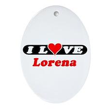 I Love Lorena Oval Ornament