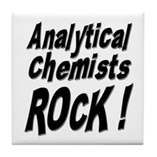 Analytical Chemists Rock ! Tile Coaster