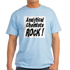 Analytical Chemists Rock ! T-Shirt
