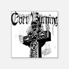 "Ever Burning Cross Square Sticker 3"" x 3"""