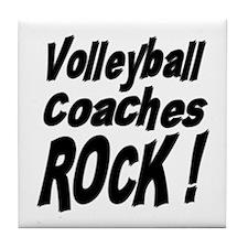 Volleyball Coaches Rock ! Tile Coaster