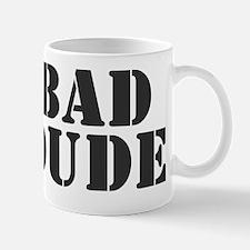 BAD DUDE Mug