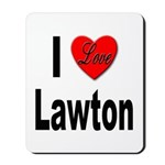 I Love Lawton Mousepad