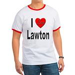 I Love Lawton Ringer T