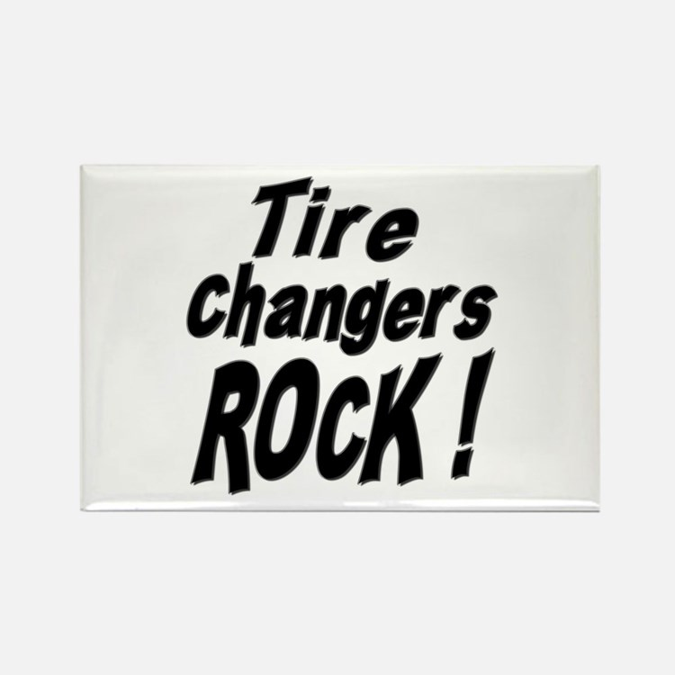 Tire Changers Rock ! Rectangle Magnet (100 pack)