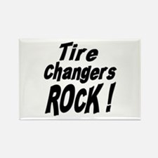 Tire Changers Rock ! Rectangle Magnet
