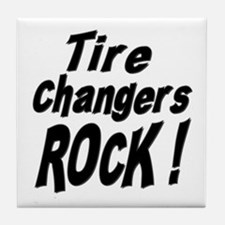Tire Changers Rock ! Tile Coaster