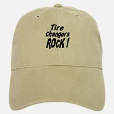 Tire Changers Rock ! Baseball Baseball Cap