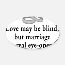 Love may be Blind Oval Car Magnet