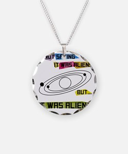 I'm not saying it was aliens Necklace Circle Charm