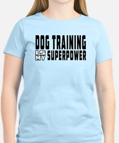 Dog Training Is My Superpower T-Shirt