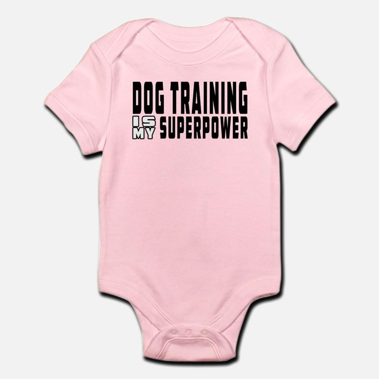 Dog Training Is My Superpower Infant Bodysuit