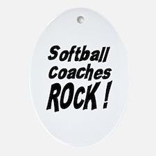 Softball Coaches Rock ! Oval Ornament
