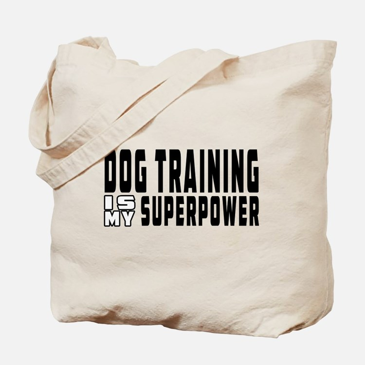 Dog Training Is My Superpower Tote Bag