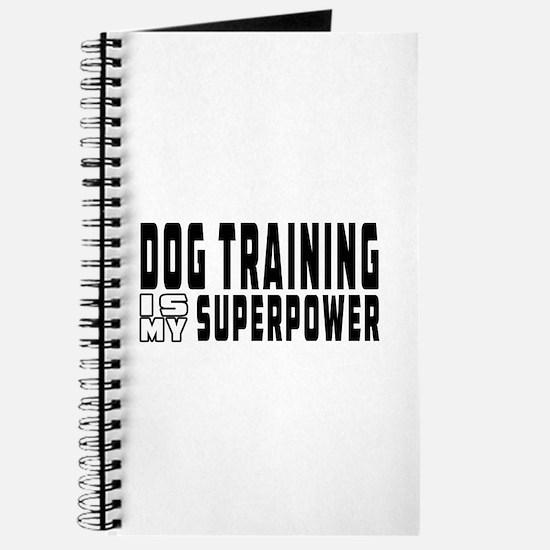 Dog Training Is My Superpower Journal