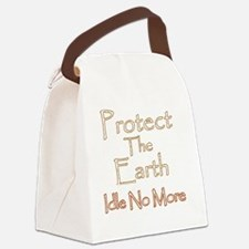 Protect The Eart Idle No More Canvas Lunch Bag