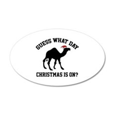 Guess What Day Christmas Is On? 22x14 Oval Wall Pe