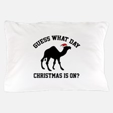 Guess What Day Christmas Is On? Pillow Case