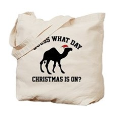 Guess What Day Christmas Is On? Tote Bag