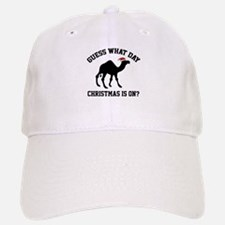 Guess What Day Christmas Is On? Baseball Baseball Cap