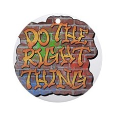 Do the Right Thing Round Ornament