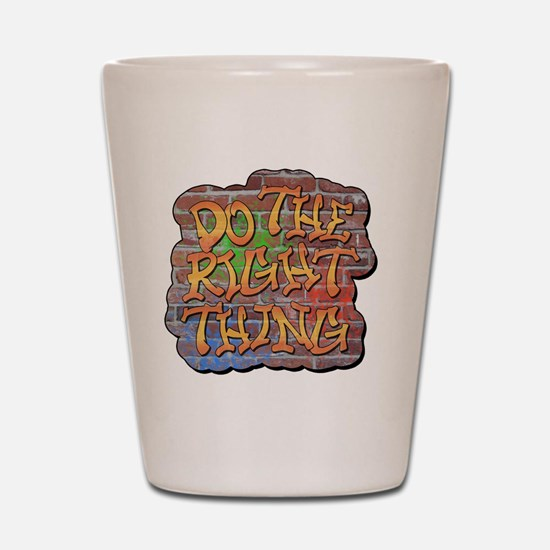 Do the Right Thing Shot Glass