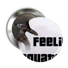 """Feeling Squatchy 2.25"""" Button"""