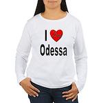 I Love Odessa (Front) Women's Long Sleeve T-Shirt