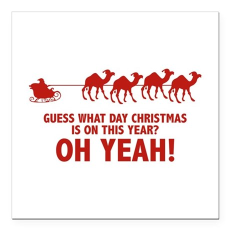 Guess What Day Christmas Is On This Year? Square C