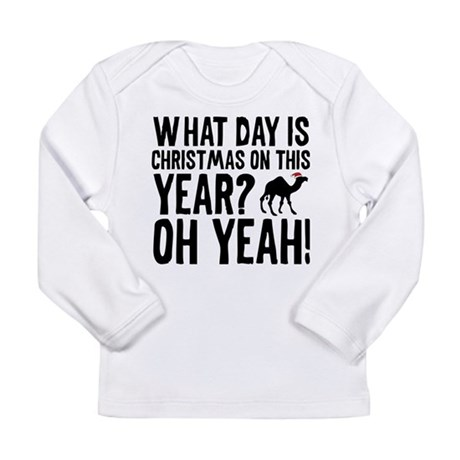 Guess What Day Is Christmas On This Year? Long Sle