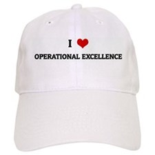 I Love OPERATIONAL EXCELLENCE Baseball Cap