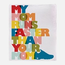 My Mom Runs Faster Than Your Mom Throw Blanket