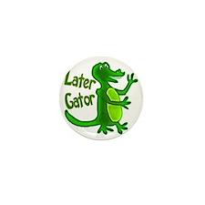 Later Gator Mini Button