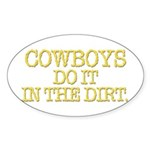DO IT IN THE DIRT Oval Sticker