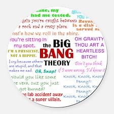 Big Bang Theory Quotes Round Car Magnet
