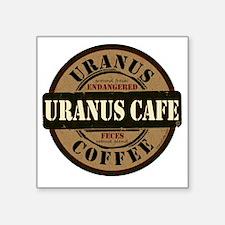 "Uranus Cafe Endangered Fece Square Sticker 3"" x 3"""