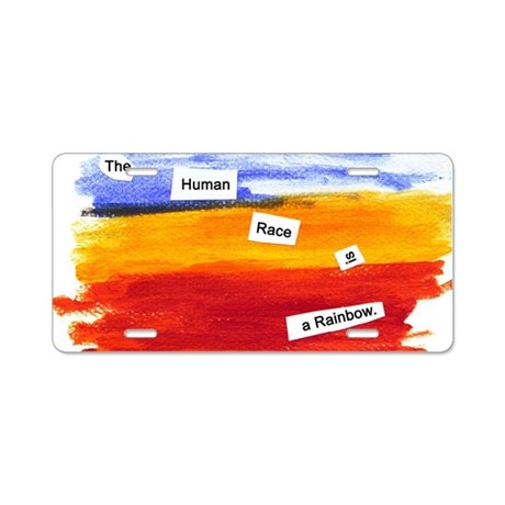 Human Race Is A Rainbow Aluminum License Plate