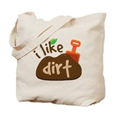 I Like Dirt Tote Bag