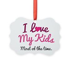 Funny I Love My Kids Quote Ornament