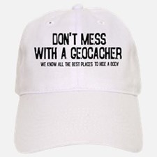 Dont Mess with a Geocacher Baseball Baseball Cap