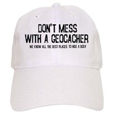 Dont Mess with a Geocacher Baseball Cap