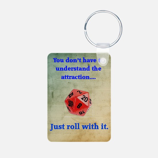 Roll with it Keychains