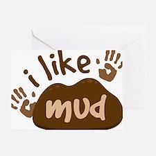 I Like Mud Greeting Card