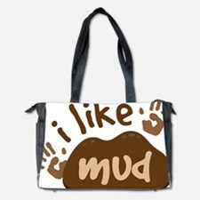 I Like Mud Diaper Bag